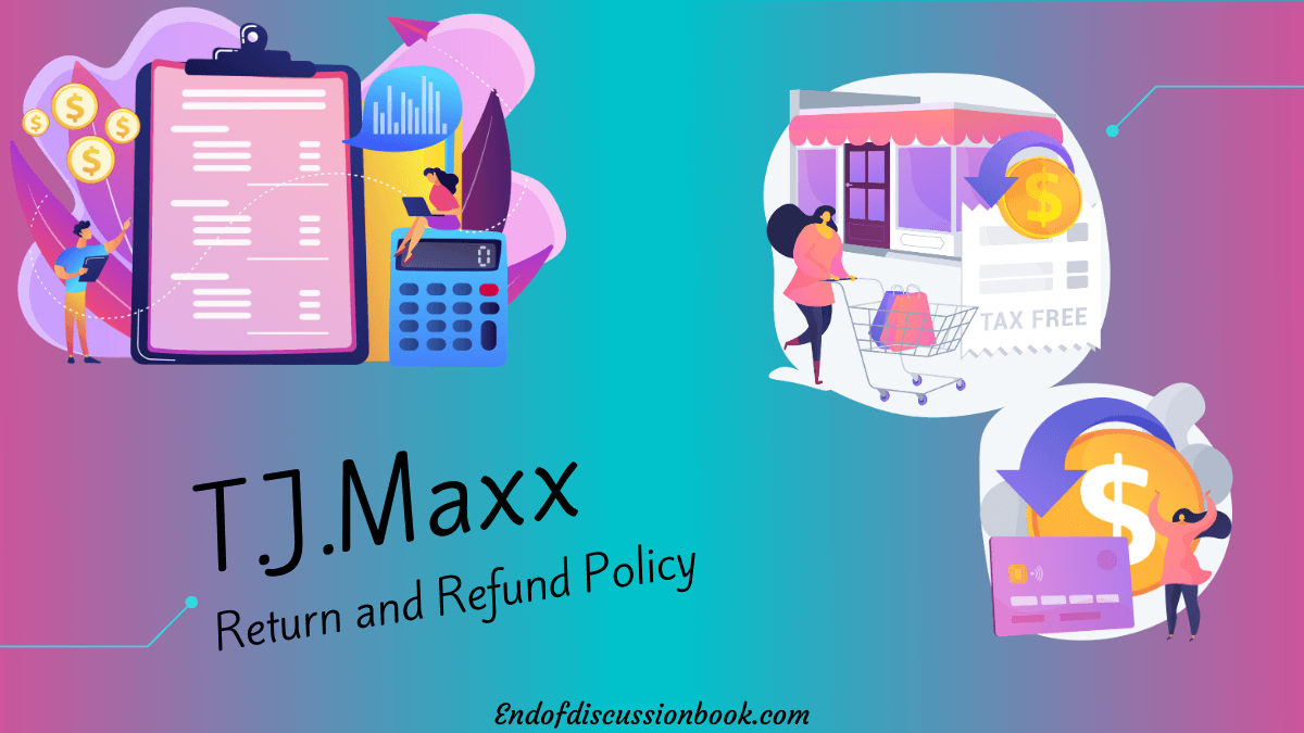 Tj maxx Return and Refund Policy