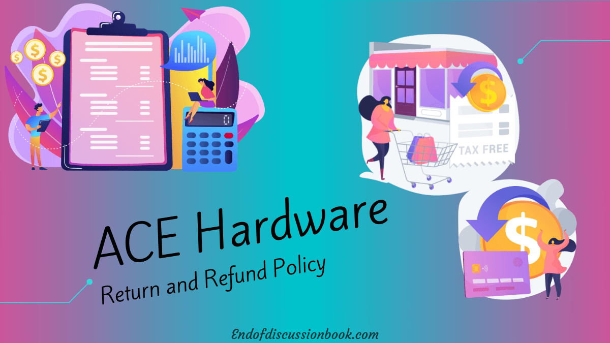 ACE Hardware Return Policy [Easy Return Process and Exchange Policy]