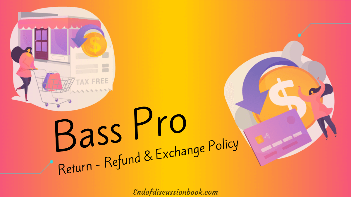 Bass Pro Return Policy – How to Return or Exchange Bass Pro Items?