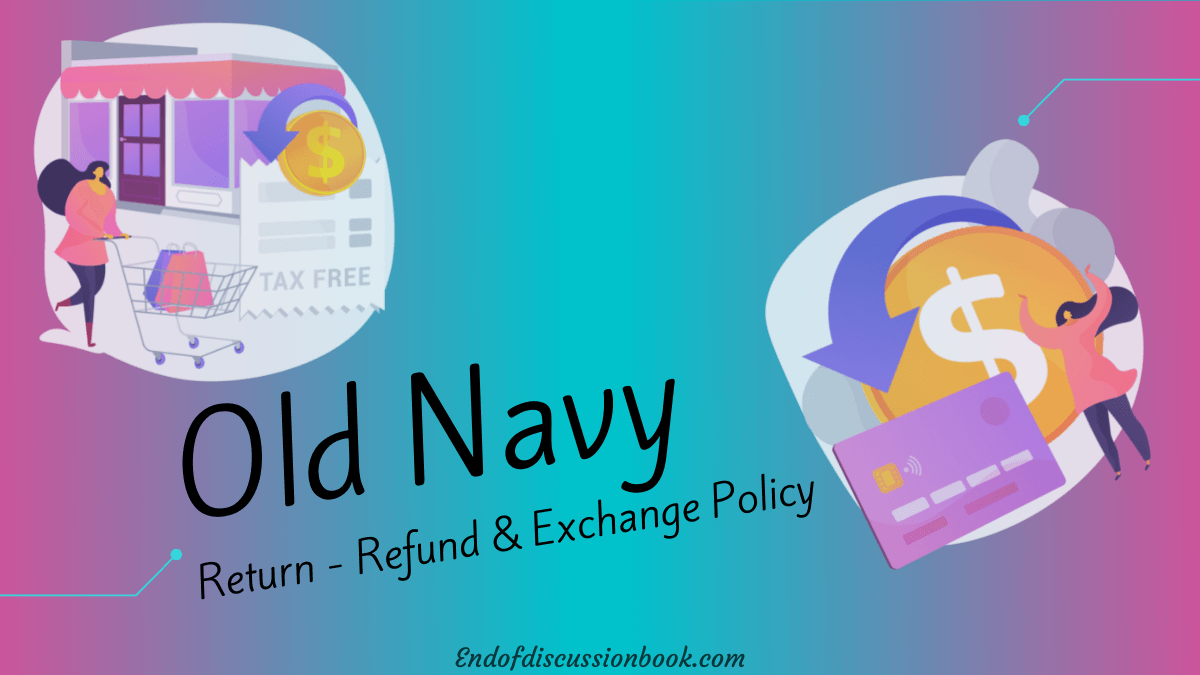 : Old Navy Return Policy - How to Return or Exchange at Old Navy?