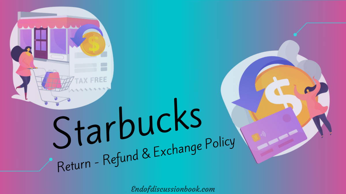 Starbucks Return policy and Refund Policy