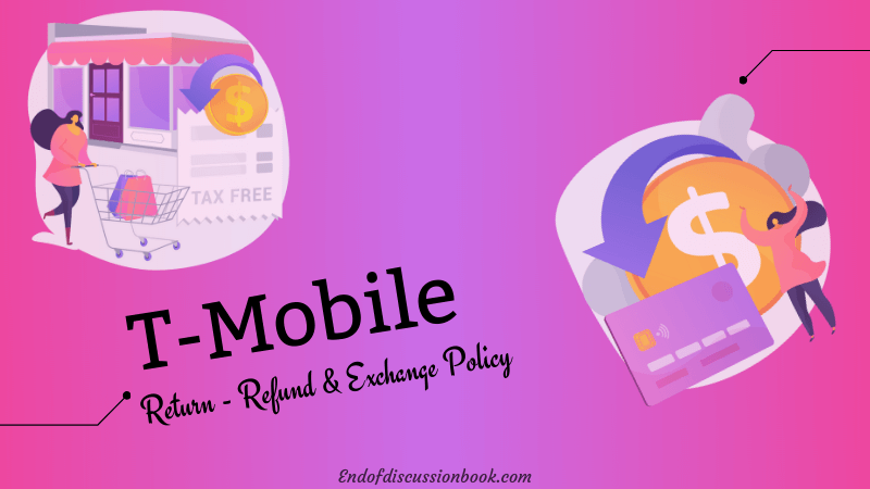 T Mobile Return Policy [ Easy Return – Refund & Exchange ]