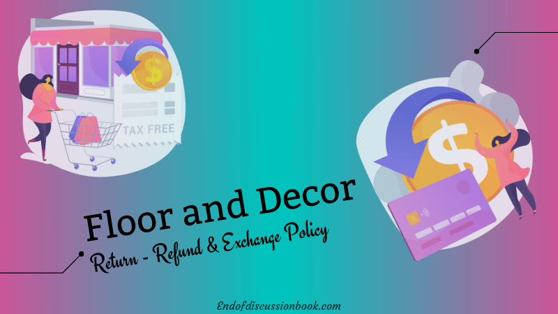 Floor and Decor Return Policy [Easy Refund & Exchange]