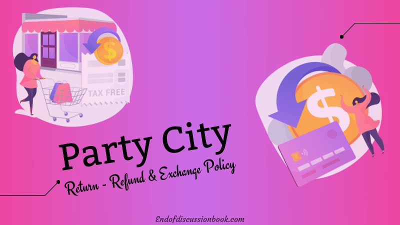 Party City Return Policy [Easy Refund & Exchange]